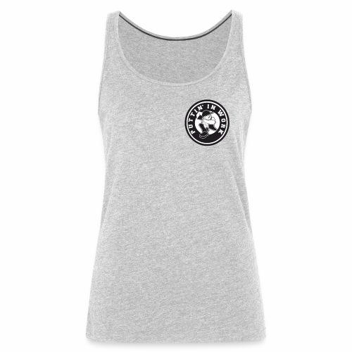 Solid Puttin' In Work Logo - Women's Premium Tank Top
