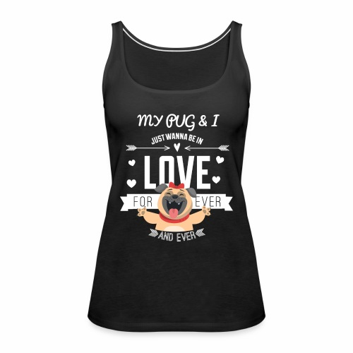 In love with my PUG - Women's Premium Tank Top