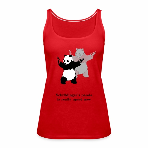 Schrödinger's panda is really upset now - Women's Premium Tank Top