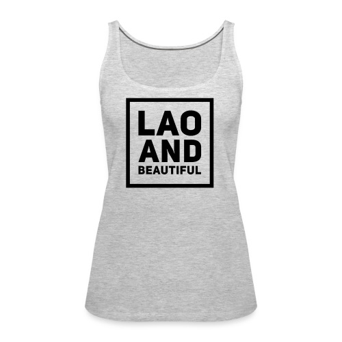 LAO AND BEAUTIFUL black - Women's Premium Tank Top