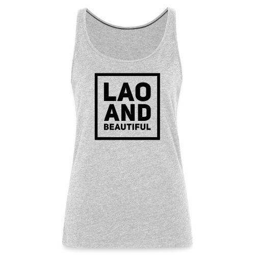 LAO AND BEAUTIFUL black - Women's Premium Tank Top