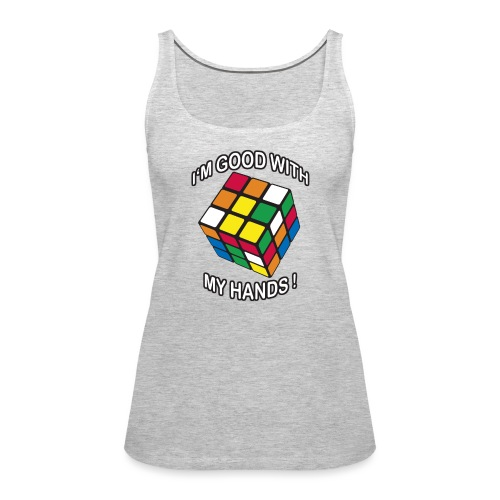 Rubik's Cube Good With My Hands - Women's Premium Tank Top