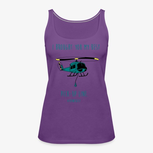I brought you my Best Pick-up Line. - Women's Premium Tank Top