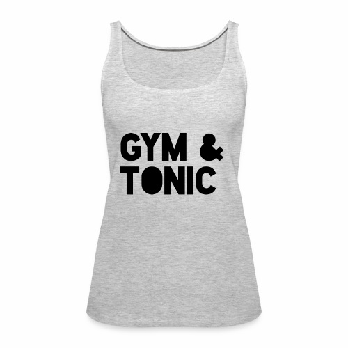 Gym & Tonic - Women's Premium Tank Top