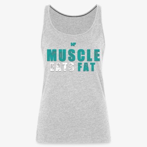 Muscle Eats Fat (Aqua White) - Women's Premium Tank Top