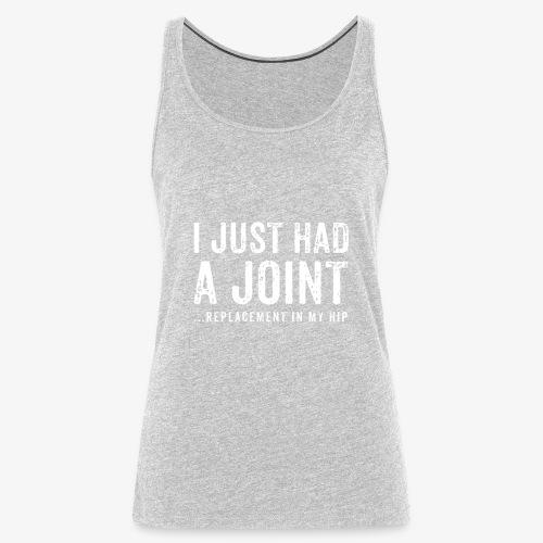 JOINT HIP REPLACEMENT FUNNY SHIRT - Women's Premium Tank Top