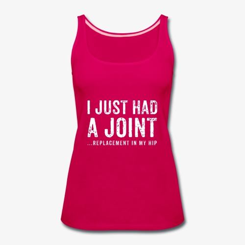 JOINT HIP REPLACEMENT FUNNY SHIRT - Women's Premium Tank Top