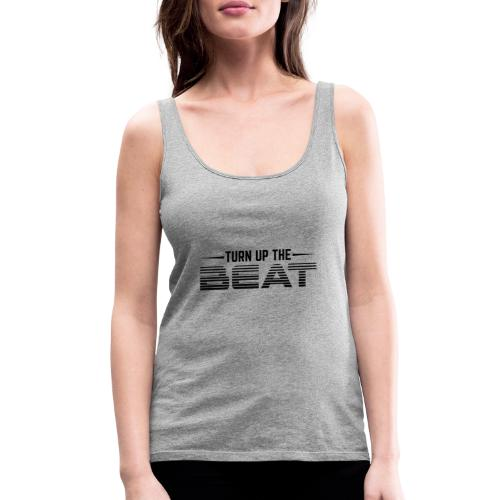 Turn Up The Beat - Women's Premium Tank Top
