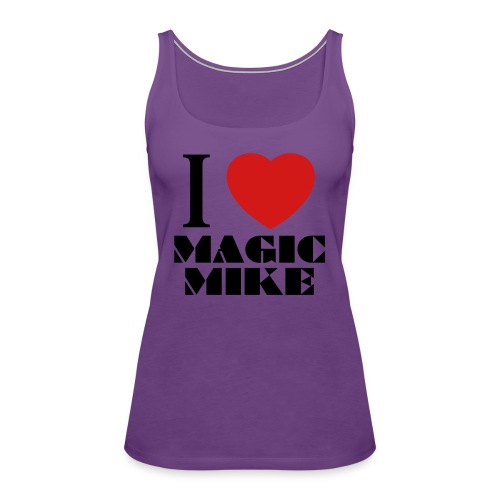 I Love Magic Mike T-Shirt - Women's Premium Tank Top