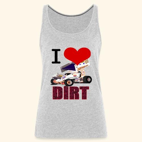 I love DIRT - Women's Premium Tank Top