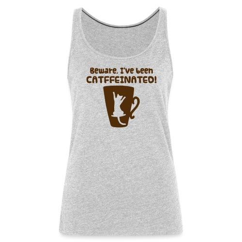 CATffeinated - Women's Premium Tank Top