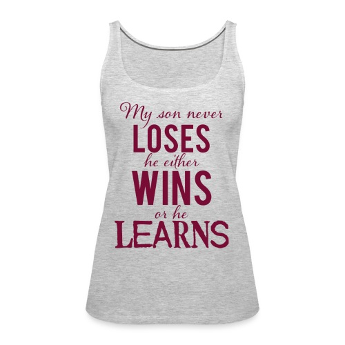 My Son Never Loses - Women's Premium Tank Top