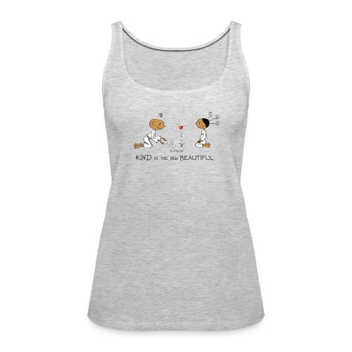 Kind is the new beautiful - Women's Premium Tank Top