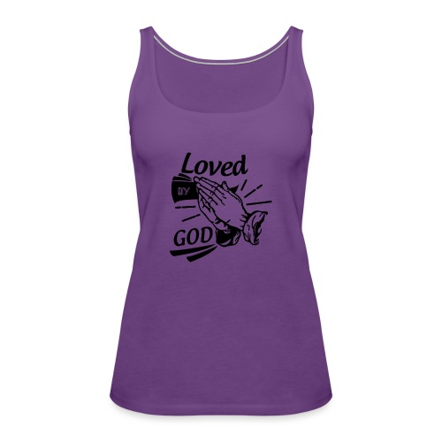 Loved By God (Black Letters) - Women's Premium Tank Top