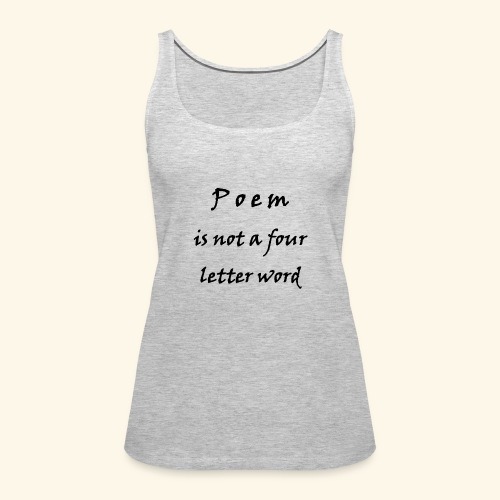 POEM is not a four letter word - Women's Premium Tank Top