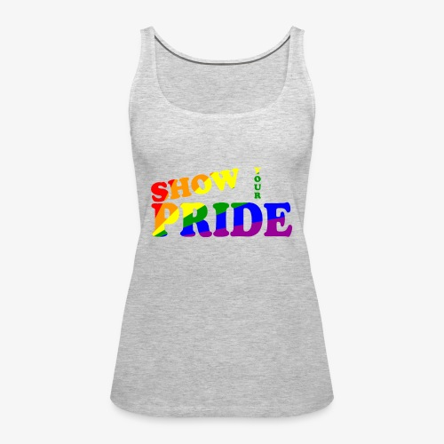 SHOW YOUR PRIDE A - Women's Premium Tank Top