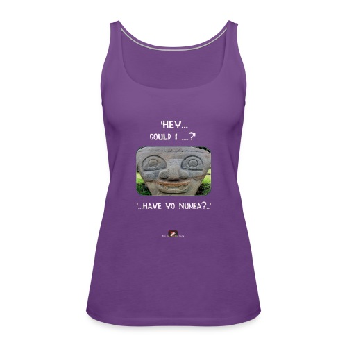 The Hey Could I have Yo Number Alien - Women's Premium Tank Top