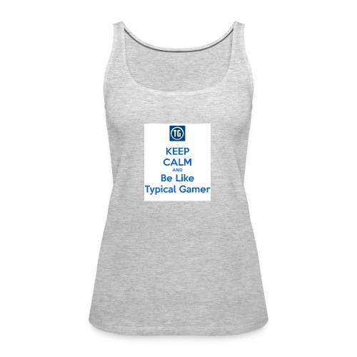 keep calm and be like typical gamer - Women's Premium Tank Top