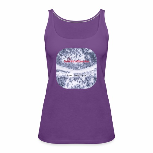 "InovativObsesion ""FIND YOUR PATH"" apparel - Women's Premium Tank Top"
