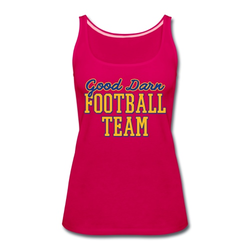 Good Darn Football Team - Women's Premium Tank Top