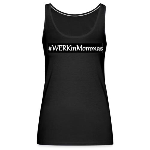WERKinMommasBlack - Women's Premium Tank Top