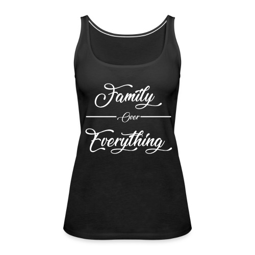 Family Over Everything No Effects - Women's Premium Tank Top