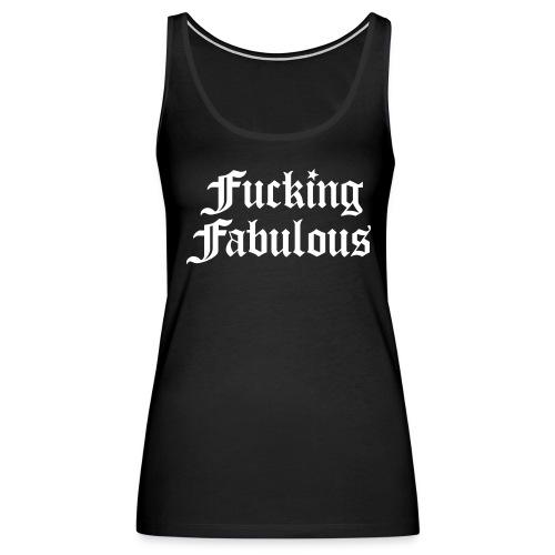 Fucking Fabulous - Women's Premium Tank Top