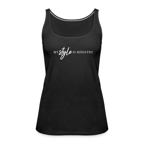 My Style Is Ministry - Women's Premium Tank Top