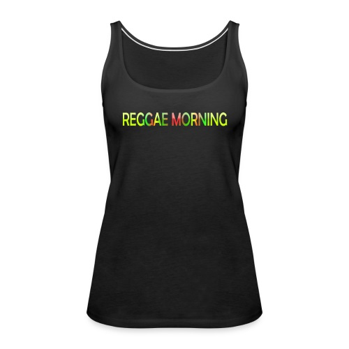Reggae Morning - Women's Premium Tank Top