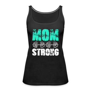GYM + FITNESS - MOM STRONG - Women's Premium Tank Top