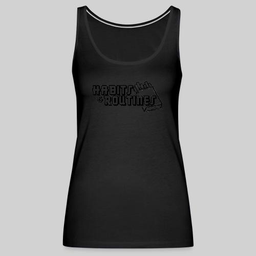 Habits & Routines - Women's Premium Tank Top