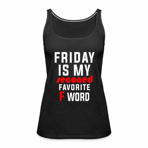 BECAUSE FRIDAY RULES!! - Women's Premium Tank Top