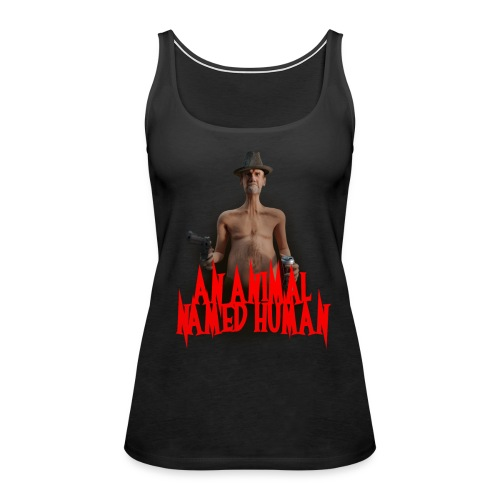 AN ANIMAL NAMED HUMAN - Women's Premium Tank Top