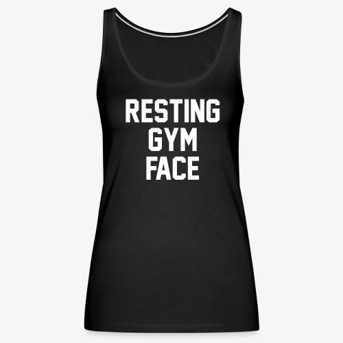 Resting Gym Face - Women's Premium Tank Top