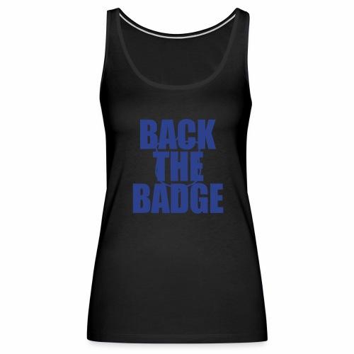 BackTheBadge - Women's Premium Tank Top