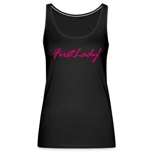 FirstLady! TShirt - Women's Premium Tank Top