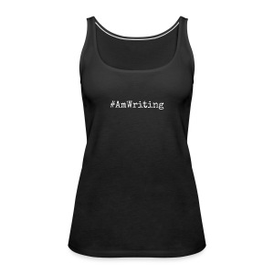 #AmWriting Gifts For Authors And Writers - Women's Premium Tank Top