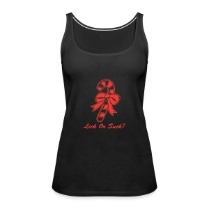 Lick Or Suck Candy Cane - Women's Premium Tank Top
