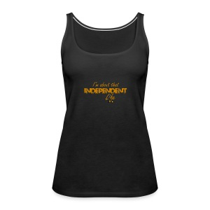 The Independent Life Gear - Women's Premium Tank Top