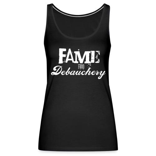 Fame from Debauchery - Women's Premium Tank Top