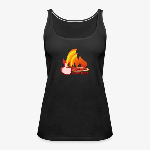 Pizza Wood-Fired Thumbs Up Very Nice Pizza - Women's Premium Tank Top