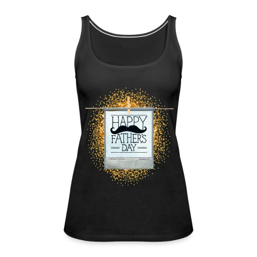 Best Dad in that world- happy father's day T-Shirt - Women's Premium Tank Top