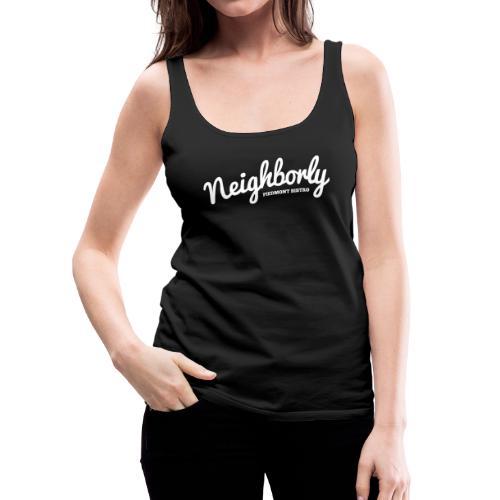 We Are Neighborly - Women's Premium Tank Top