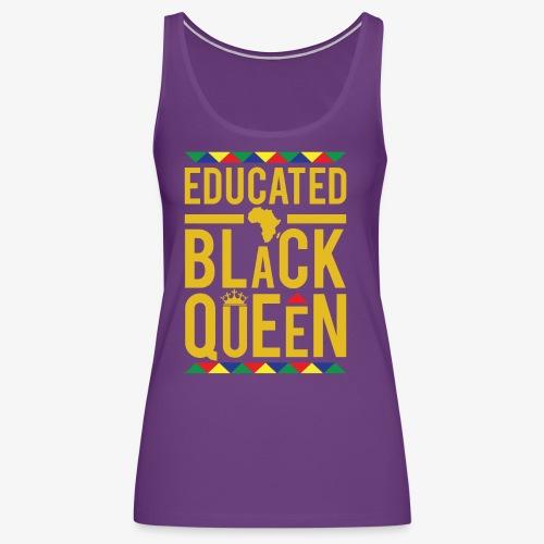 Educated Black Queen - Women's Premium Tank Top