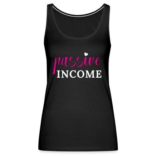 Passive Income - Women's Premium Tank Top
