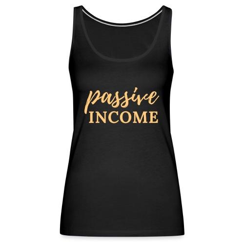 Passive Income - Lt. Gold - Women's Premium Tank Top