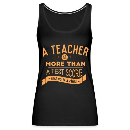 More Than a Test Score Women's T-Shirts - Women's Premium Tank Top