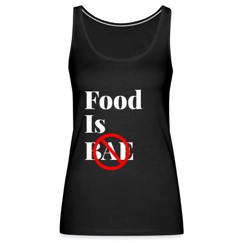 Food Is Bae - White - Women's Premium Tank Top