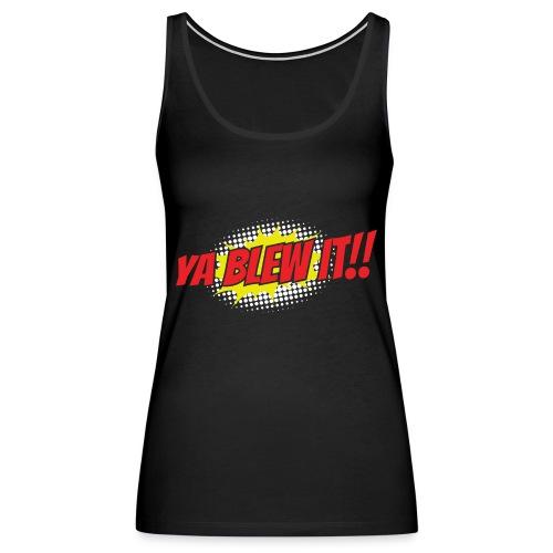 Jay and Dan Blew It T-Shirts - Women's Premium Tank Top