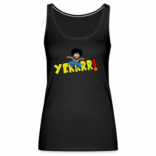 #Yerrrr! - Women's Premium Tank Top